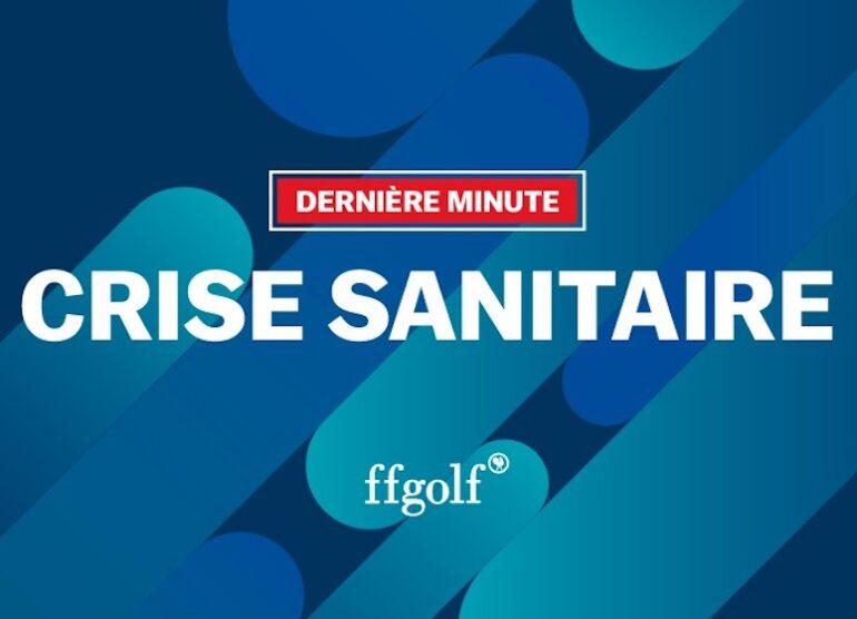crise sanitaire 3e confinement ffgolf pascal grizot