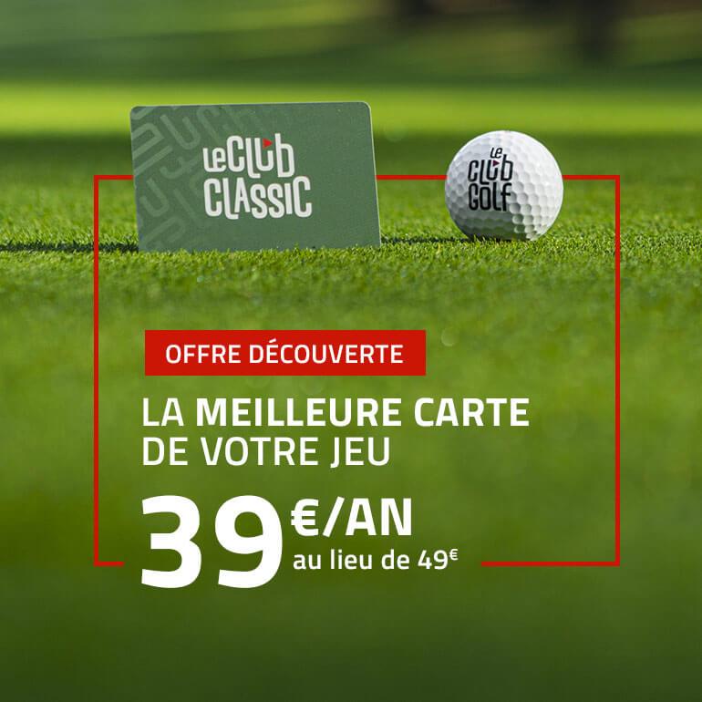Le Club Golf – Fév 2021 offre 39€ – ticket carré